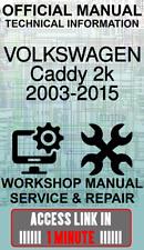 #ACCESS LINK OFFICIAL WORKSHOP MANUAL SERVICE VOLKSWAGEN CADDY 2K 2003-2015