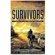 Survivors: A Novel of the Coming Collapse: By Rawles, James Wesley,