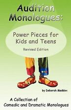 Audition Monologues: Power Pieces for Kids and Teens Revised Edition, Maddox, De