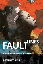 Fault Lines: Views Across Haiti's Divide: By Beverly Bell