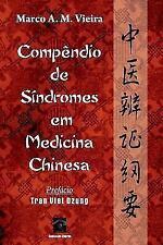 Compendio de Sindromes Em Medicina Chinesa by Marco A. M. Vieira (2014,...