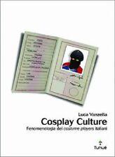 """COSPLAY CULTURE - libro di L. Vanzella - fenomenologia dei """"costume players"""""""