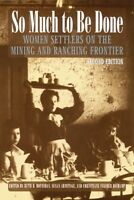 So Much to Be Done: Women Settlers on the Mining a