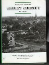 THE NEW HISTORY OF SHELBY COUNTY KENTUCKY HARDBACK BOOK  672 PAGES