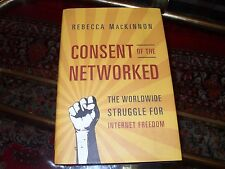 Consent of the Networked: The Worldwide Struggle for Internet Freedom***Nice!$$!