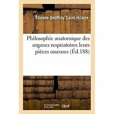 Philosophie Anatomique Des Organes Respiratoires: Sous Le Rapport de La...