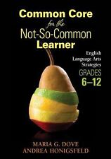 Common Core for the Not-So-Common Learner, Grades 6-12 : English Language Arts
