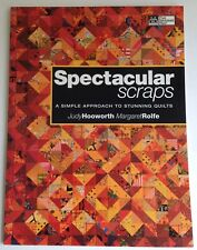 Spectacular Scraps, A Simple Approach To Stunning Quilts.