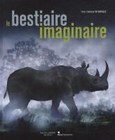 Bestiaire imaginaire - L'animal dans la photographie De 1850 à nos jours Skira