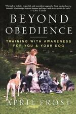 Beyond Obedience: Training with Awareness for You & Your Dog-ExLibrary