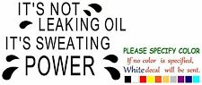 "LEAKING OIL SWEATING POWER Vinyl Decal Sticker Car Sticker Window truck 12"""