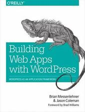 Building Web Apps with WordPress by Jason Coleman and Brian Messenlehner (2014,