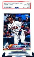 2018 Topps Opening Day Braves OZZIE ALBIES ROOKIE CARD PSA 10 GEM MINT/ LOW POP!
