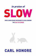 (Very Good)-In Praise of Slow: How a Worldwide Movement Is Challenging the Cult
