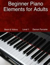 Beginner Piano Elements for Adults: Teach Yourself to Play Piano, Step-By-Step G