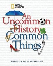 An Uncommon History of Common Things by Bethanne Kelly Patrick and John M. Thom…