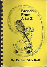*COMMERCE CITY CO 1987 BREADS FROM A TO Z COOK BOOK *ESTHER DICK RUFF *COLORADO