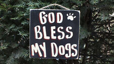 GOD BLESS MY DOGS  PET AMERICANA COUNTRY WOOD RUSTIC PRIMITIVE SIGN PLAQUE