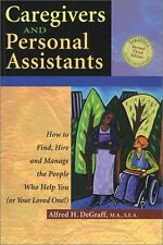 Caregivers and Personal Assistants: How to Find, H