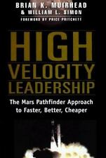 High Velocity Leadership : The Mars Pathfinder Approach to Faster, Better,