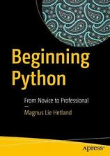 Beginning Python : From Novice to Professional by Magnus Lie Hetland (2017,...