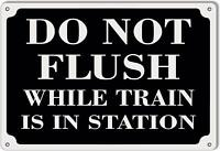 Do Not Flush While Train is in Station Railroad Metal Sign 8 x 12
