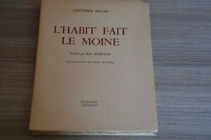 GOTTFRIED KELLER  L'Habit Fait Le Moine  illustrations Monéger  éd Roissard 1955