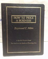 HOW TO PRICE A BUSINESS A Special Report by Raymond C. Miles. $141.43 receipt