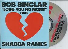 BOB SINCLAR ft SHABBA RANKS - Love you no more CD SINGLE 9TR BENELUX 2009