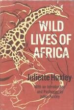 Wild Lives of Africa, by Juliette Huxley [1964 Hardcover]