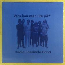Hoola bandoola BANDE - Vem Kan MAN LITA på ? - Mnw Records mnwpj 35 NEUF