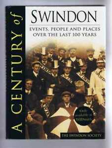 Wiltshire: A Century of Swindon: Events, People & Places over the last 100 years