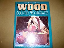 Better Homes and Gardens Wood: Country Woodcrafts (1992, Hardcover)
