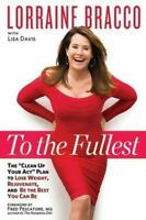 To the Fullest by Lorraine Bracco, NEW Hardcover, Self-Improvement, 2015