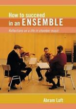 How to Succeed in an Ensemble: Reflections on a Life in Chamber Music-ExLibrary