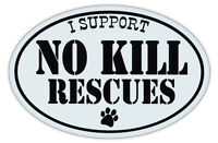 Oval Shaped Car Magnet - I Support No Kill Dog Rescues - Cars, Refrigerators