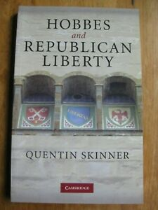 Hobbes & Republican Liberty, by Quentin Skinner, Cambridge University Press 2008
