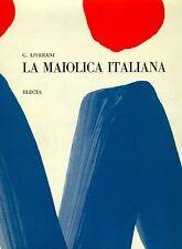 LIVERANI, La maiolica italiana sino alla comparsa della porcellana europea