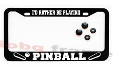 I'd rather be playing PINBALL Black license plate frame + Screw Caps