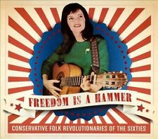 VARIOUS ARTISTS - FREEDOM IS A HAMMER: CONSERVATIVE FOLK REVOLUTIONARIES OF THE