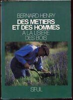 DES METIERS ET DES HOMMES A LA LISIERE DES BOIS . artisanat sylviculture forêts