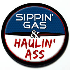 Sippin' Gas & Haulin' Ass - MINI Cooper Magnetic Grill Grille Badge