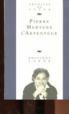 PIERRE MERTENS L'ARPENTEUR TEXTES, ENTRETIENS, ETUDES 1989