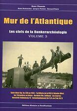 Mur de l'Atlantique les clefs de la bunkerarcheologie volume 3 (janvier 2016)