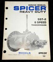 Spicer SST-2 6 Speed Transmission Service Manual Models 1362 A B C 1364 C 1463 A