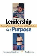 Leadership on Purpose : Promising Practices for African American and Hispanic...