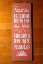 HAPPINESS IS SAND BETWEEN MY TOES & SUNBURN ON MY NOSE Beach Home Decor Sign NEW