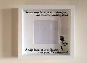 Box Frame Vinyl Decal Sticker Wall art Quote Some say love, it is a hunger