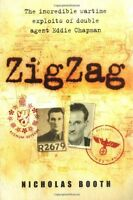 Zigzag: The incredible wartime exploits of double agent Eddie Chapman,Nicholas