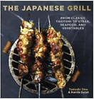 NEW The Japanese Grill: From Classic Yakitori to Steak, Seafood, and Vegetables
